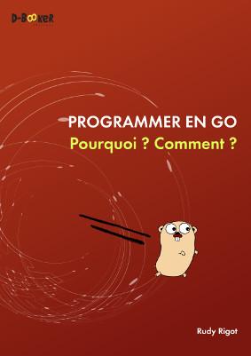 couverture du livre Programmer en Go : Pourquoi ? Comment ?