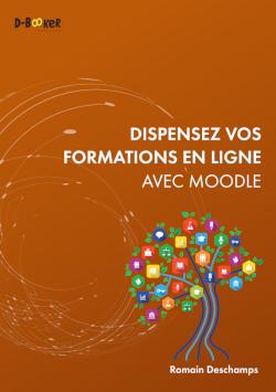 """couverture du livre """"Dispensez vos formations en ligne avec Moodle"""" écrit par Romain Deschamps"""