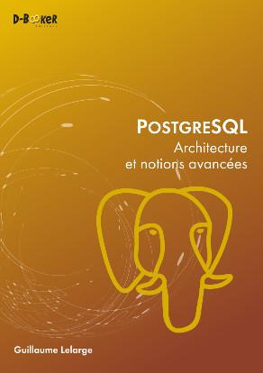 Livre PostgreSQL - Architecture et notions avancées